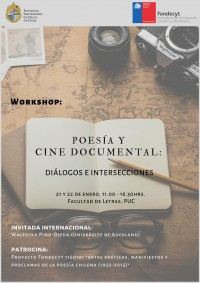 "Workshop ""Poesía y cine documental: diálogos  e intersecciones"" . Invitada internacional: Walescka Pino-Ojeda (University of Auckland)"
